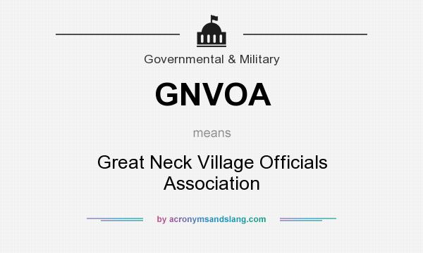What does GNVOA mean? It stands for Great Neck Village Officials Association