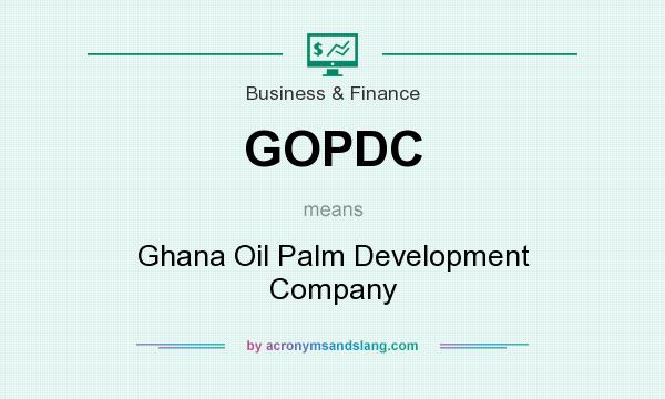 What does GOPDC mean? It stands for Ghana Oil Palm Development Company