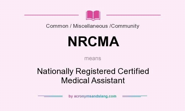 NRCMA - Nationally Registered Certified Medical Assistant in Common ...