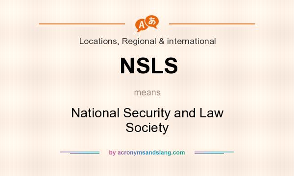 What does NSLS mean? It stands for National Security and Law Society