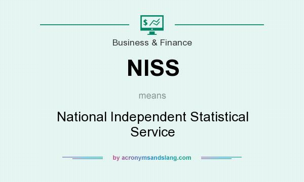 What does NISS mean? It stands for National Independent Statistical Service