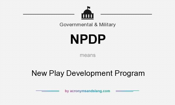 What does NPDP mean? It stands for New Play Development Program