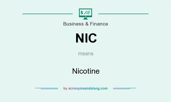 What does NIC mean? It stands for Nicotine