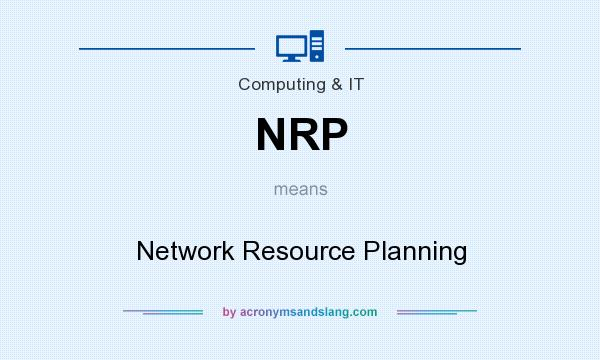 What does NRP mean? It stands for Network Resource Planning