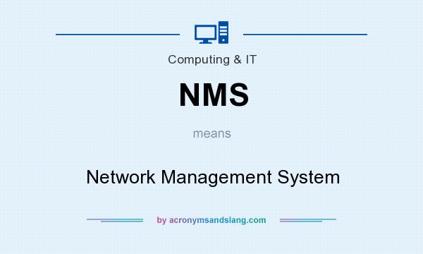What does NMS mean? It stands for Network Management System