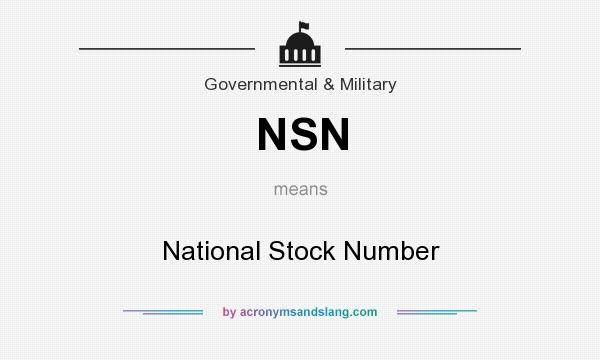 What does NSN mean? It stands for National Stock Number