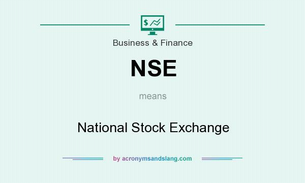 What does NSE mean? It stands for National Stock Exchange