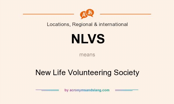 What does NLVS mean? It stands for New Life Volunteering Society