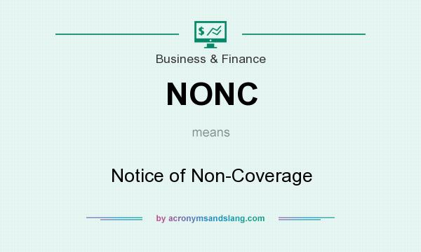What does NONC mean? It stands for Notice of Non-Coverage