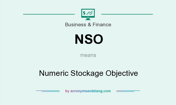 What does NSO mean? It stands for Numeric Stockage Objective