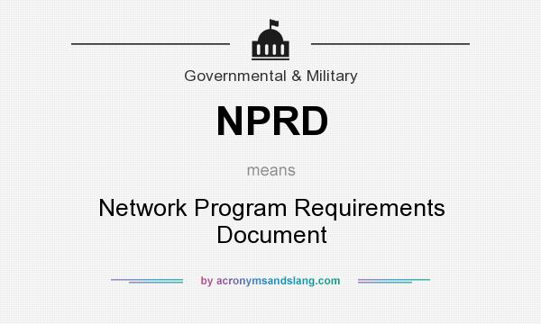 What does NPRD mean? It stands for Network Program Requirements Document