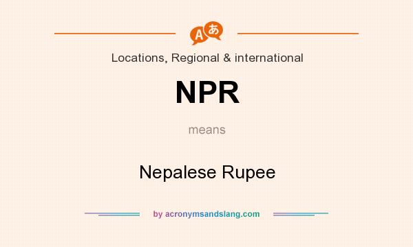 What does NPR mean? It stands for Nepalese Rupee