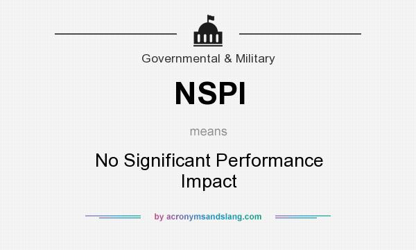 What does NSPI mean? It stands for No Significant Performance Impact