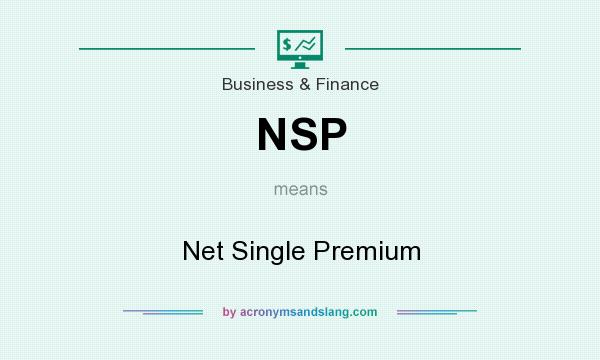 What does NSP mean? It stands for Net Single Premium