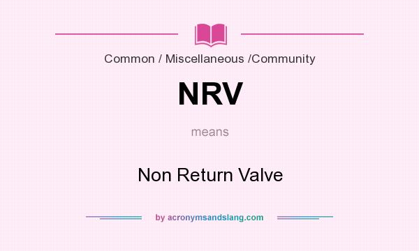 What does NRV mean? It stands for Non Return Valve
