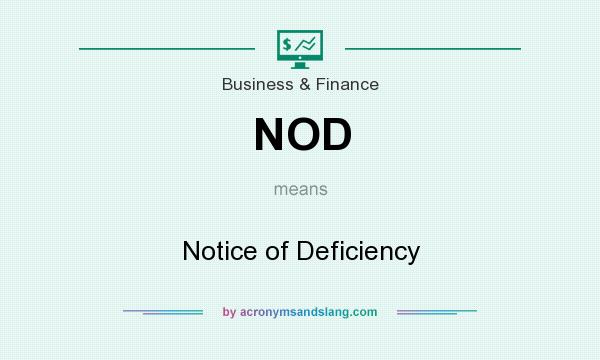 What does NOD mean? It stands for Notice of Deficiency