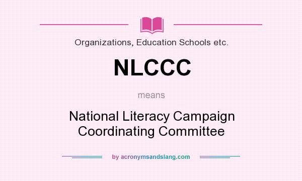 What does NLCCC mean? It stands for National Literacy Campaign Coordinating Committee