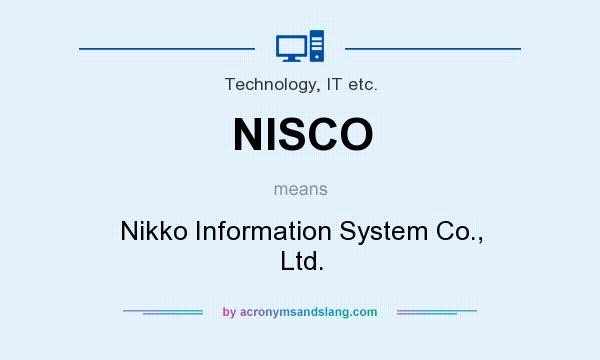What does NISCO mean? It stands for Nikko Information System Co., Ltd.