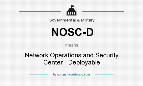 What does NOSC-D mean? It stands for Network Operations and Security Center - Deployable