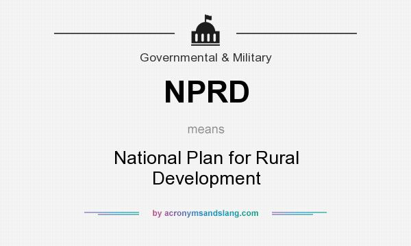 What does NPRD mean? It stands for National Plan for Rural Development