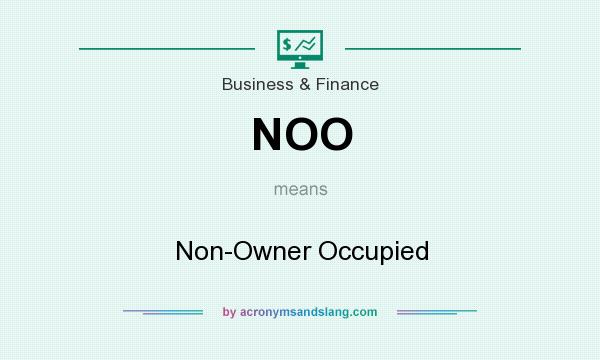 What does NOO mean? It stands for Non-Owner Occupied