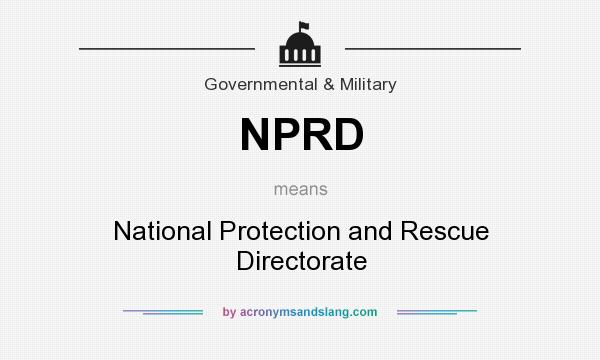 What does NPRD mean? It stands for National Protection and Rescue Directorate