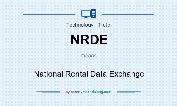 What does NRDE mean? It stands for National Rental Data Exchange