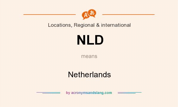 What does NLD mean? It stands for Netherlands