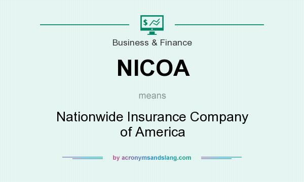 What does NICOA mean? It stands for Nationwide Insurance Company of America