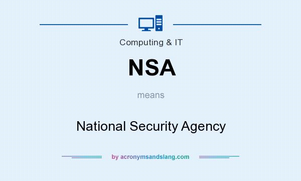 What does NSA mean? It stands for National Security Agency