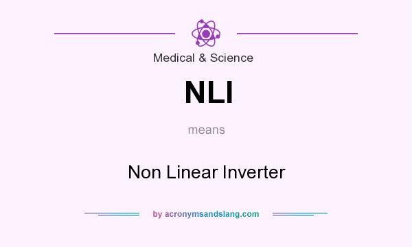 What does NLI mean? It stands for Non Linear Inverter