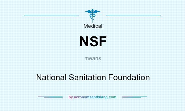What does NSF mean? It stands for National Sanitation Foundation