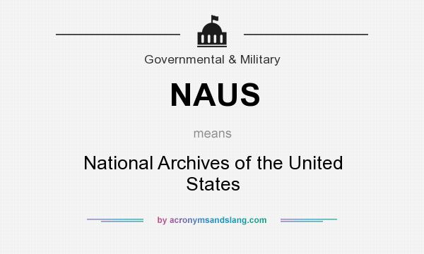 What does NAUS mean? It stands for National Archives of the United States