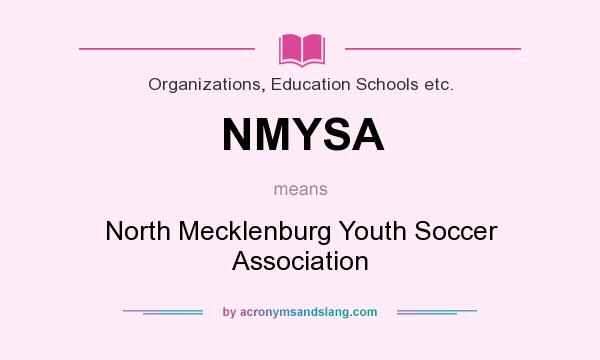 What does NMYSA mean? It stands for North Mecklenburg Youth Soccer Association