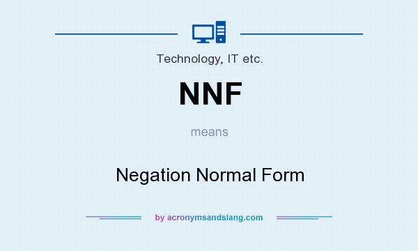 NNF - Negation Normal Form in Technology, IT etc. by ...