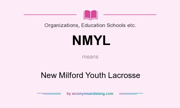 What does NMYL mean? It stands for New Milford Youth Lacrosse