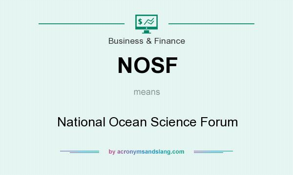 What does NOSF mean? It stands for National Ocean Science Forum