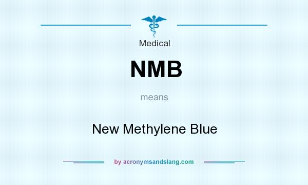 What does NMB mean? It stands for New Methylene Blue