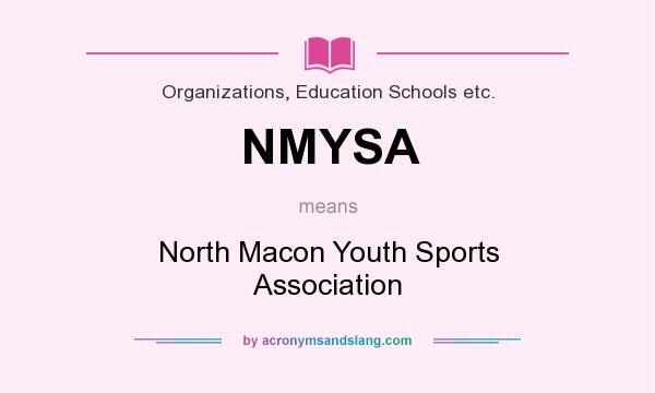 What does NMYSA mean? It stands for North Macon Youth Sports Association