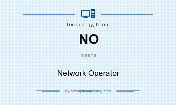 What does NO mean? It stands for Network Operator