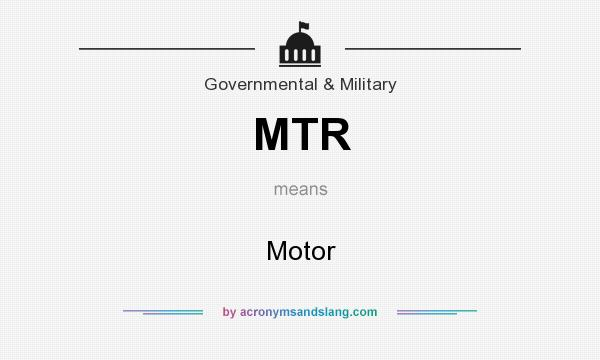 What does MTR mean? It stands for Motor