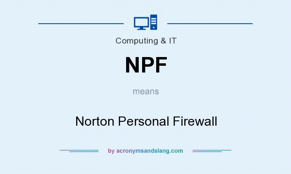 What does NPF mean? It stands for Norton Personal Firewall