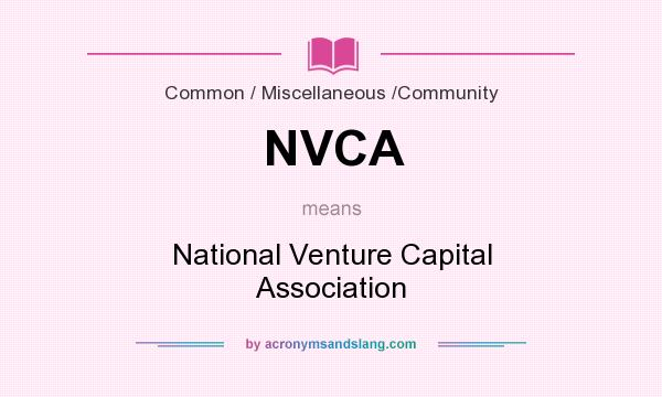 What does NVCA mean? It stands for National Venture Capital Association