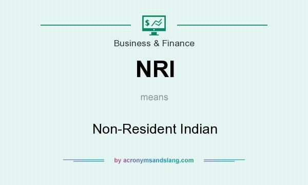 What does NRI mean? It stands for Non-Resident Indian