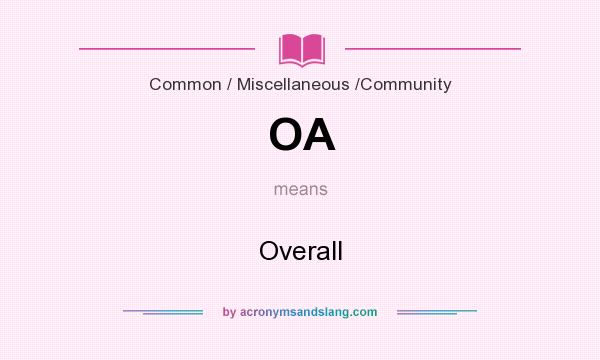 What does OA mean? It stands for Overall