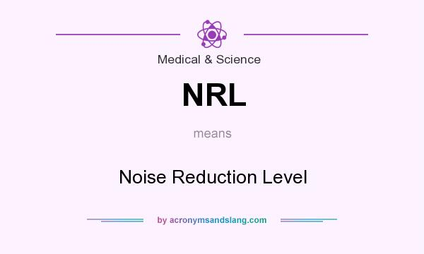 What does NRL mean? It stands for Noise Reduction Level
