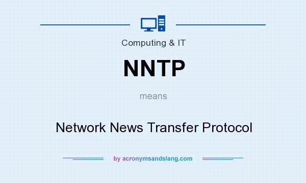 What does NNTP mean? It stands for Network News Transfer Protocol