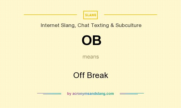 What does OB mean? It stands for Off Break