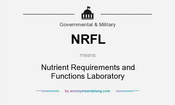 What does NRFL mean? It stands for Nutrient Requirements and Functions Laboratory