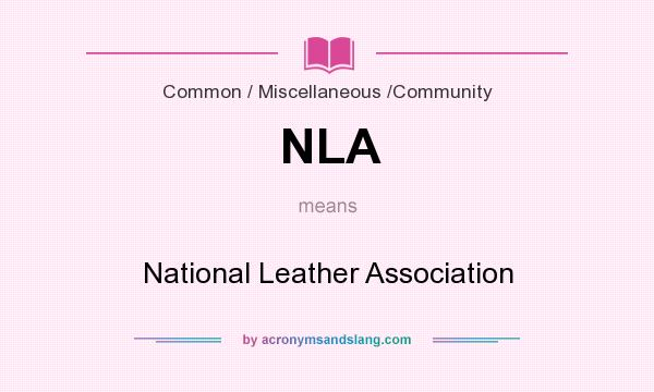 What does NLA mean? It stands for National Leather Association